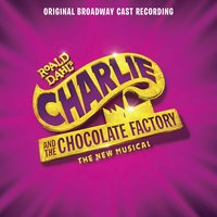 Charlie And The Chocolate Factory (2017 Broadway)